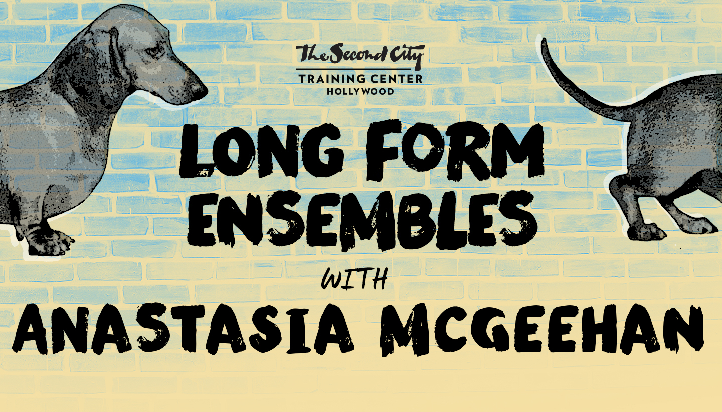 The Second City Long Form Ensembles & Anastasia McGeehan