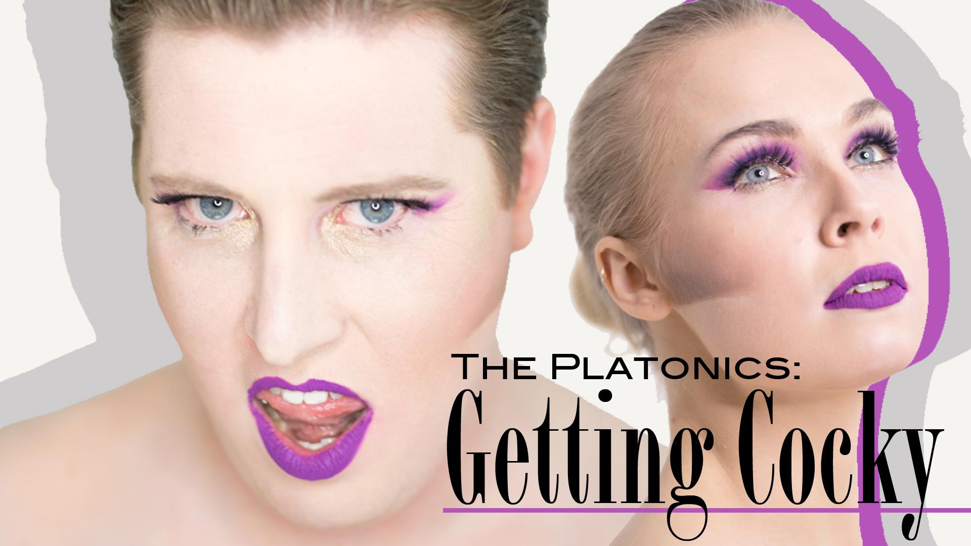 The Platonics: Getting Cocky