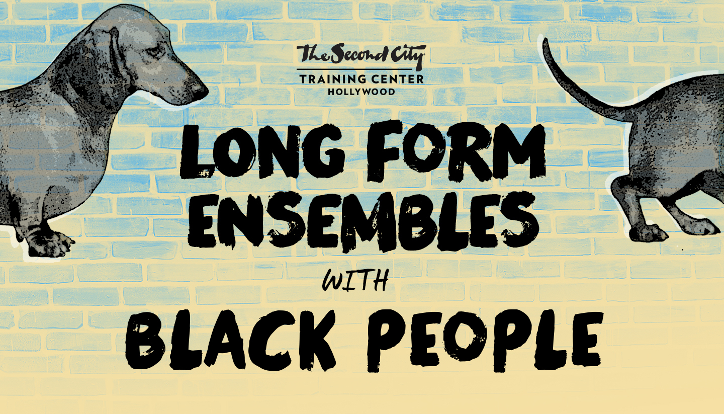 The Second City Long Form Ensembles & Black People