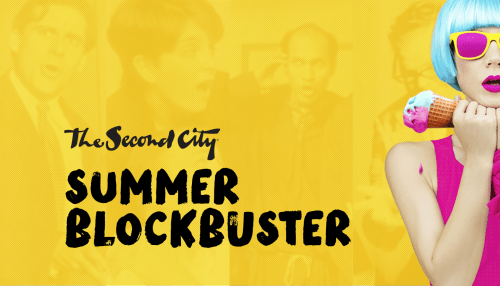 The Second City's Summer Blockbuster