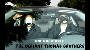 The Defiant Thomas Brothers – Hollywood