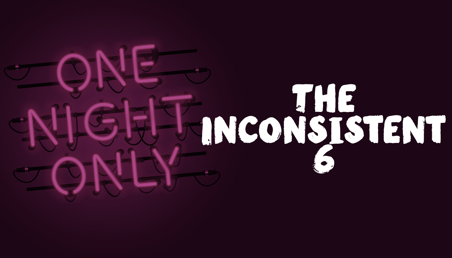 The Inconsistent 6
