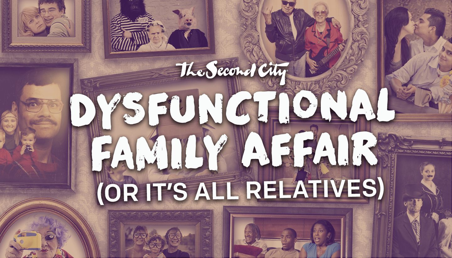 the second city s dysfunctional family affair or it s all relatives