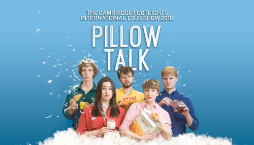The Cambridge Footlights International Tour Show 2018: Pillow Talk