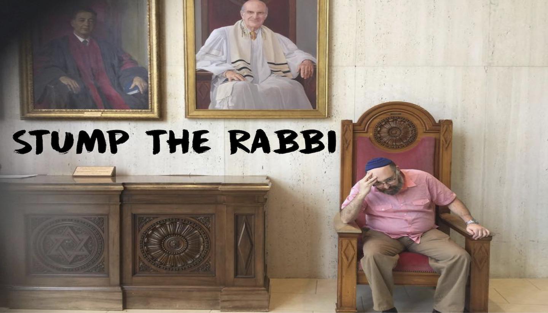 Stump the Rabbi