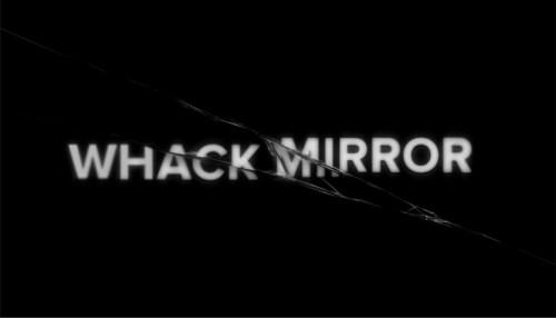 Whack Mirror