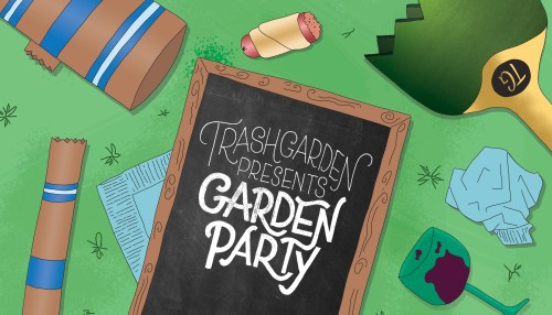 Trash Garden Presents: Garden Party
