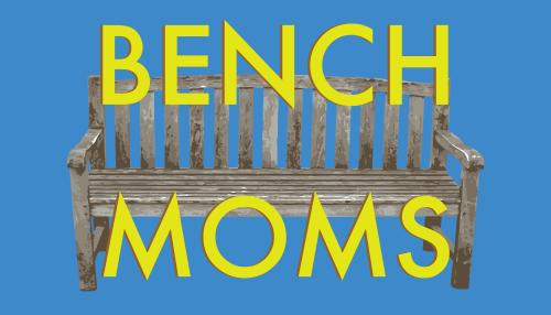 Bench Moms