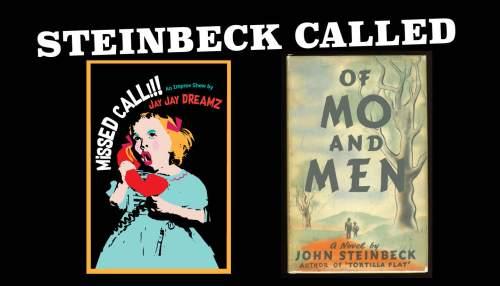 Steinbeck Called