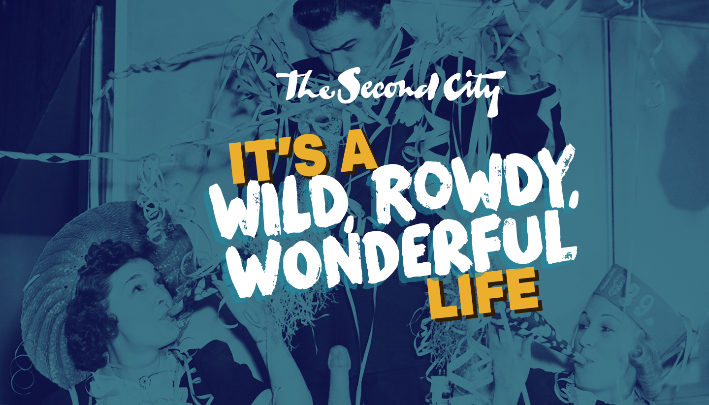 It's a Wild, Rowdy, Wonderful Life