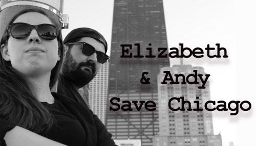 Elizabeth & Andy Save Chicago