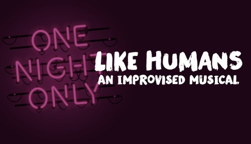 Like Humans: An Improvised Musical