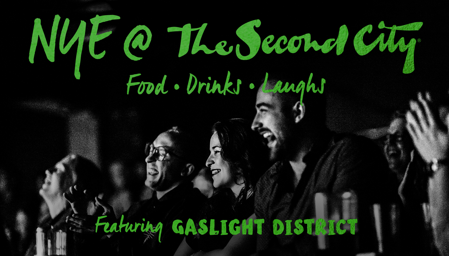 Second City's NYE Celebration Featuring Gaslight District