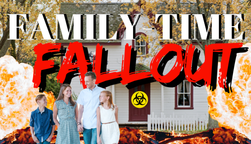 Family-Time Fallout