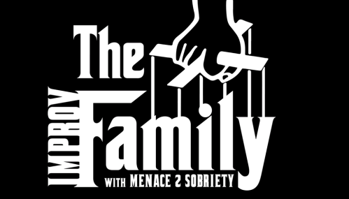 The Improv Family with Menace 2 Sobriety