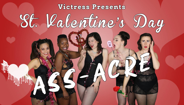Victress Presents: St. Valentine's Day ASSacre