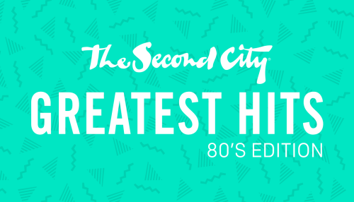 The Second City's Greatest Hits: 80s Edition