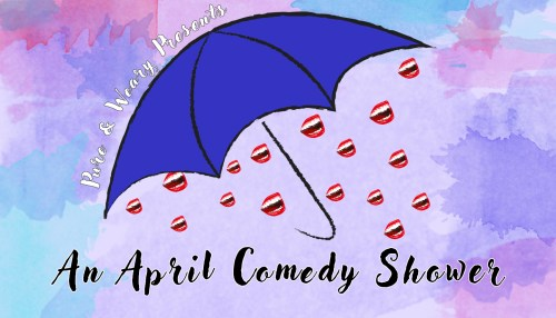 Pure & Weary Presents: An April Comedy Shower