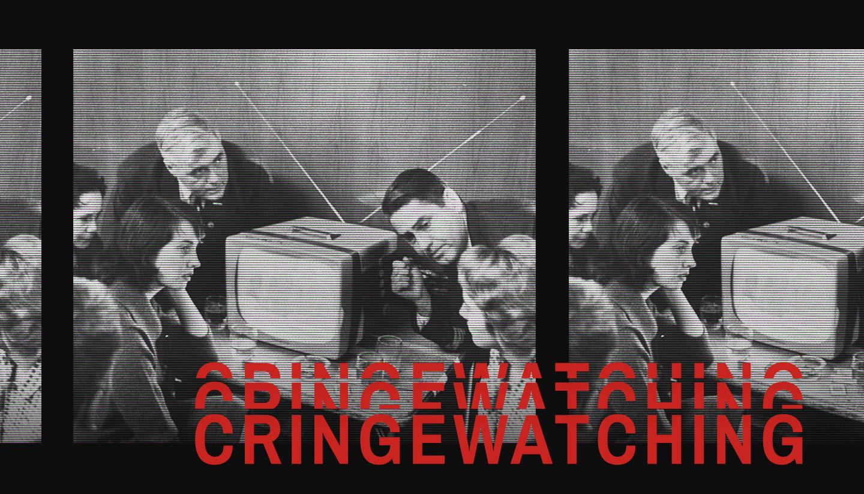 CRINGEWATCHING