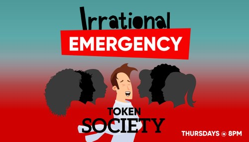 Irrational Emergency & Token Society  – Directing Program