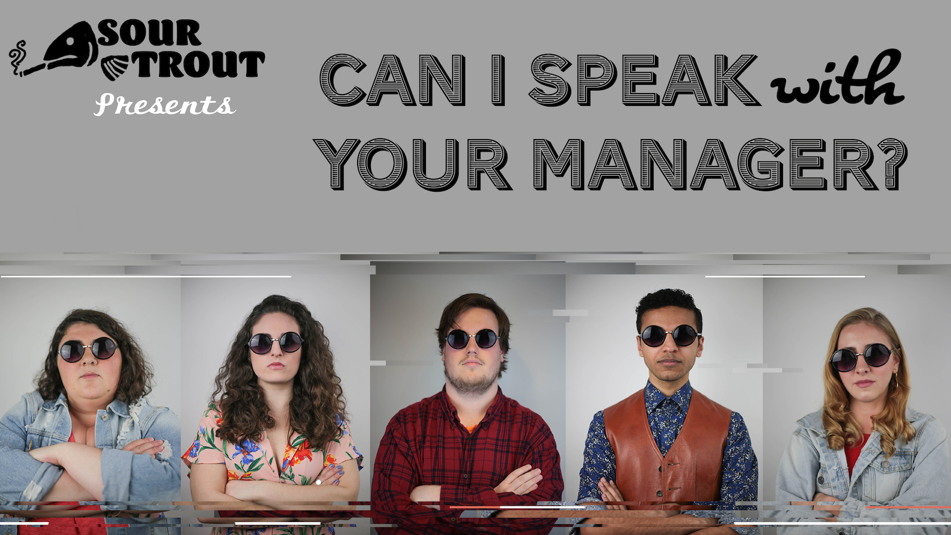 Sour Trout presents Can I Speak With Your Manager?