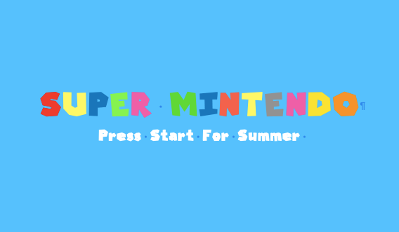 Super Mintendo: The Press Start for Summer Shows