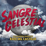 Sangre Celestial - Kate del Castillo podcast