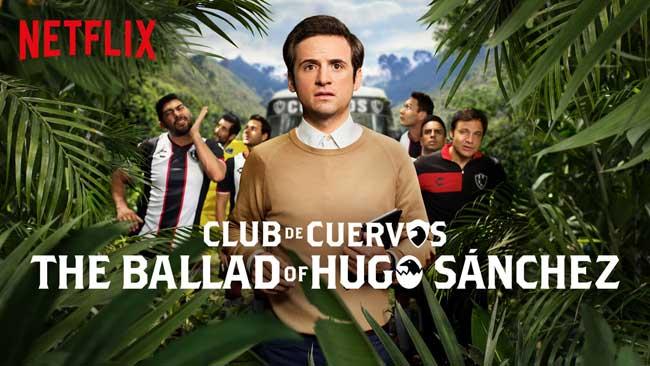 Club de Cuervos présente: La ballade de Hugo Sánchez - Netflix Original espagnol