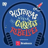 Histórias de Ninar para Gorotas Rebeldes podcast