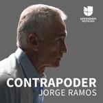 Contrapoder con Jorge Ramos