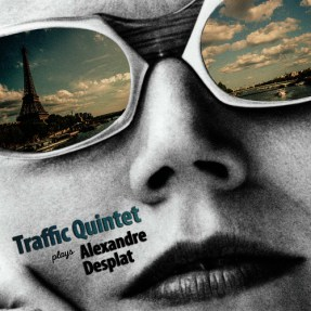Traffic Quintet Alexandre Desplat