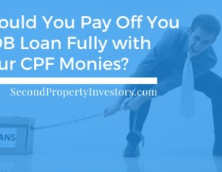 Should You Pay Off You HDB Loan Fully with Your CPF Monies?