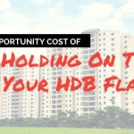 The Opportunity Cost of Holding On To Your HDB Flat