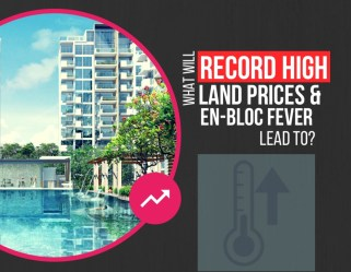 What will Record High Land Prices and En-bloc Fever Lead To?