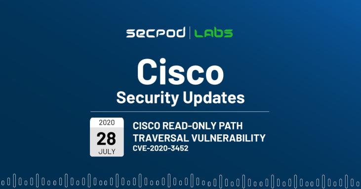 SecPod Labs: Cisco Read-Only Path Traversal Vulnerability (CVE-2020-3452)