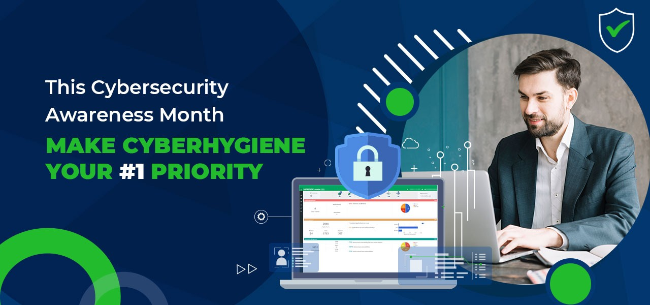 You are currently viewing This Cybersecurity Awareness Month, Make Cyberhygiene Your #1 Priority