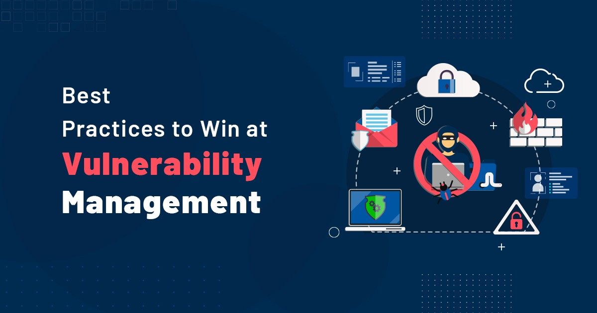 Best Practices to Win at Vulnerability Management