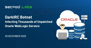DarkIRC Botnet: Infecting Thousands of Unpatched Oracle WebLogic Servers