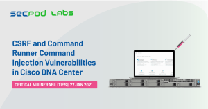 Read more about the article CSRF and Command Runner Command Injection Vulnerabilities in Cisco DNA Center