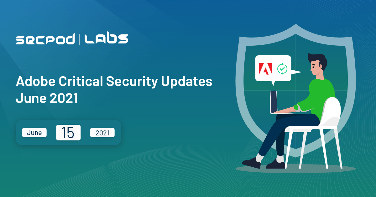 You are currently viewing Adobe Critical Security Updates June 2021