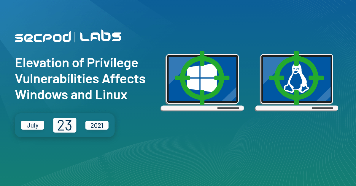 You are currently viewing Elevation of Privilege Vulnerabilities affects Windows and Linux