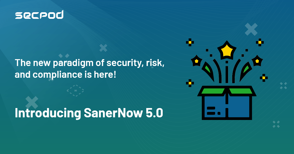 SanerNow has become more powerful than ever. The most awaited 5.0 release is here!