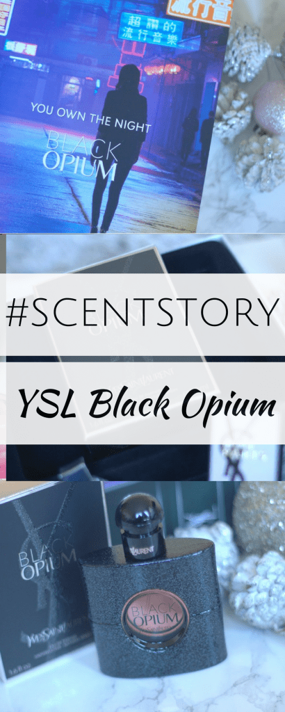 My #ScentStory with YSL Black Opium