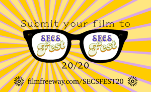 Submit your film to SECS FEST 2020 filmfreeway.com/secsfest20
