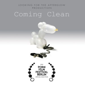 Poster reads: Looking for the afterglow production Coming Clean. 2019 Porn film festival Berlin with image of a balloon animal and nipple clamps.