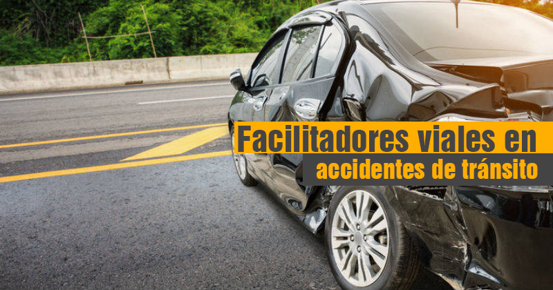 Facilitadores viales en accidentes de tránsito