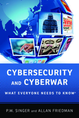 Offering a novel view on cybersecurity and cyberwar