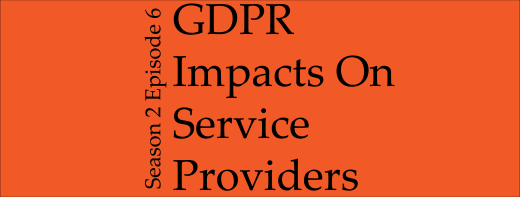 Title graphic for GDPR Impacts on Service Providers