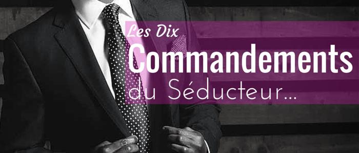 10 Commandements du Seducteur