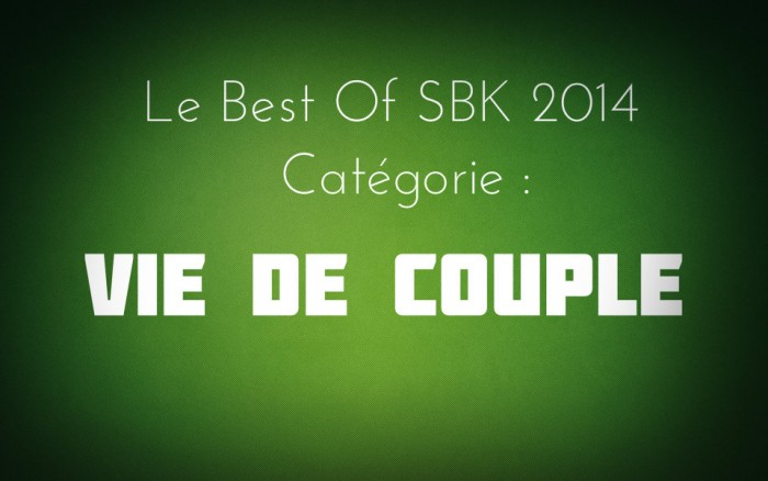 BEST OF SBK VIE DE COUPLE